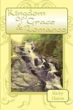 Kingdom of Grace and Romance by Ricky Hayes (2014, Paperback)