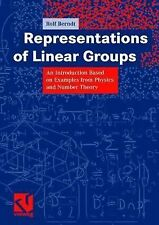 Representations of Linear Groups : An Introduction Based on Examples from...