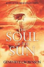 The Argos Dynasty Trilogy Book 1: The Soul of the Sun by Genevieve Crownson...