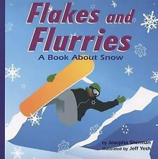 Flakes and Flurries: A Book About Snow (Amazing Science)