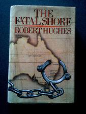THE FATAL SHORE BOOK HB DJ HUGHES AUSTRALIAN CONVICTS 1787-1868