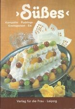 Süßes - Kompotte, Puddings, Kremspeisen Eis DDR Verlag für die Frau Leipzig 1981