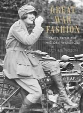 Great War Fashion: Tales from the History Wardrobe, Adlington, Lucy, New, Hardco