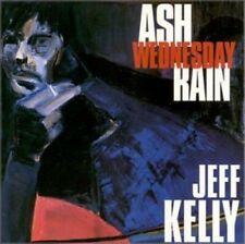 Jeff Kelly - Ash Wednesday Rain
