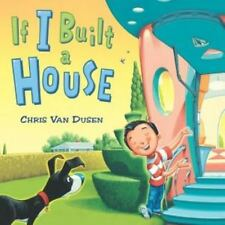 If I Built a House by Chris Van Dusen (2012, Hardcover)