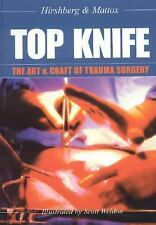 Top Knife: Art and Craft in Trauma Surgery, Hirshberg Asher