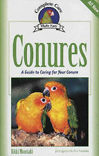 NEW Conures: A Guide to Caring for Your Conure (Complete Care Made Easy)