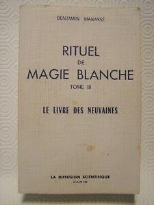 RITUEL DE MAGIE BLANCHE - TOME III - LE LIVRE DES NEUVAINES - B. MANASSE