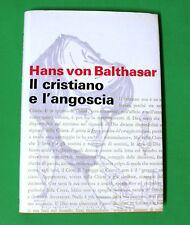 Il Cristiano e l'angoscia - Hans von Balthasar - Ed. Paoline 1964