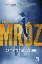 Swit, ktory nie nadejdzie, Remigiusz Mroz, polish book, polska ksiazka