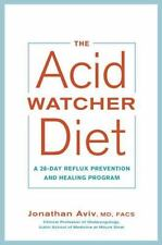 The Acid Watcher Diet: A 28-Day Reflux Prevention and