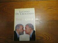 LUCIANO DE CRESCENZO & CO - TALE E QUALE