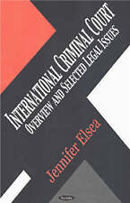 International Criminal Court: Overview and Selected Legal Issues - New Book Else