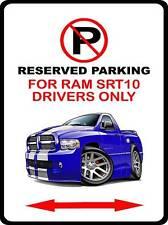 Dodge Ram SRT10 Truck No Parking Sign NEW