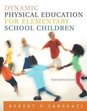 Dynamic Physical Education for Elementary School Children by Robert P. Pangrazi