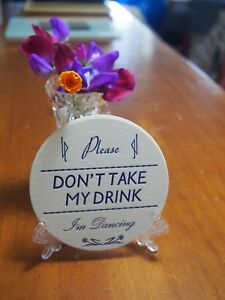 Please Don't take my Drink,I'm Dancing.(Style 2) ROUND Coaster x 100