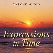 Expressions in Time by Tyrone Mingo (2011, Paperback)