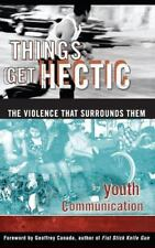 Things Get Hectic: Teens Write About the Violence That Surrounds Them, Youth Com