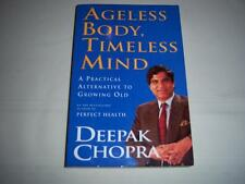 Ageless Body,Timeless Mind-A Practical Alternative to Growing Old ,D.Chopra book