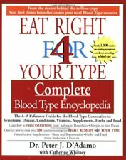 Eat Right for 4 Your Type: Complete Blood Type Enc