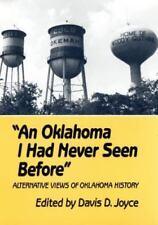 An Oklahoma I Had Never Seen Before: Alternative Views of Oklahoma History by J