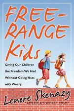 Free-Range Kids, Giving Our Children the Freedom We Had Without Going-ExLibrary