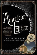 American Eclipse: A Nation's Epic Race to Catch the Shadow of the Moon and Win t