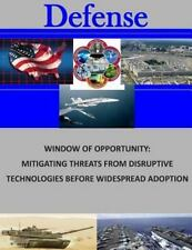 Window of Opportunity: Mitigating Threats from Disruptive Technologies Before...
