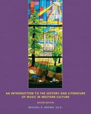 Brown An Introduction to the History and Literature of Music in Western Culture