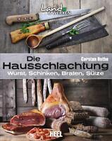 Die Hausschlachtung Wurst Herstellung Rezepte Braten Schlachten Räuchern Buch
