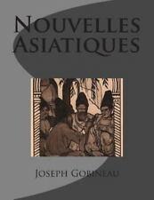 Nouvelles Asiatiques by Joseph Gobineau (2014, Paperback)