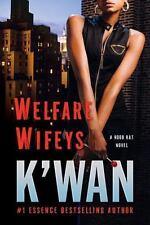 Welfare Wifeys : A Hood Rat Novel by K'Wan Foye (2010, Paperback)