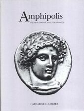 Amphipolis-The Civic Coinage in Silver and Gold