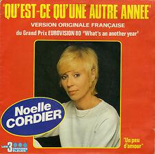 NOELLE CORDIER QU'EST-CE QU'UNE AUTRE ANNEE / UN PEU D'AMOUR FRENCH 45 SINGLE