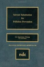 Pollution Technology Review: Solvent Substitution for Pollution Prevention...
