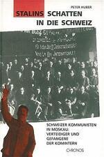 Stalins Schatten in die Schweiz. Studienausgabe von Peter Huber (1994,...