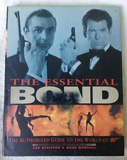 The Essential Bond: The Authorized Guide to the World of 007 by Dave Worrall,...
