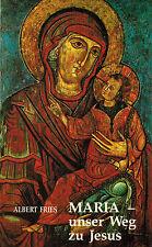 Fries, Maria unser Weg zu Jesus, Texte Hl. Albertus Magnus üb Gottesmutter, 1989