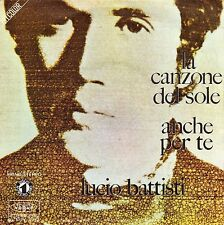 LUCIO BATTISTI LA CANZONE DEL SOLE / ANCHE PER TE FRENCH 45 SINGLE