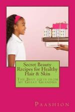 Secret Beauty Recipes for Healthy Hair and Skin : The BEST Gifts from My...