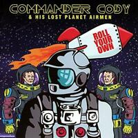 COMMANDER CODY & HIS LOST PLANET AIRMEN – ROLL YOUR OWN (NEW/SEALED) CD LIVE