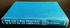 *The Day I Was Proudest To Be An American Donald Robinson 1st Edition 1958 Rare!