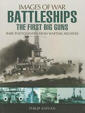 Battleships: The First Big Guns (Images of War), Kaplan, Philip