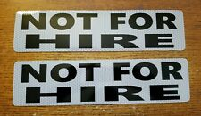 "2  - NOT FOR HIRE  Magnetic signs 3""× 12"" Black on White REFLECTIVE Background"
