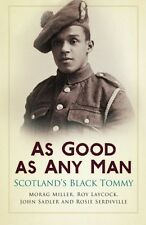 As Good As Any Man: Scotland's Black Tommy - New Book Miller, Morag