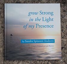 grow Strong in the Light of my Presence HC book by Sandra Spinozzi Andretti