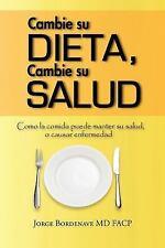Cambie Su Dieta, Cambie Su Salud: Como La Comida Puede Manter Su Salud, O Causar