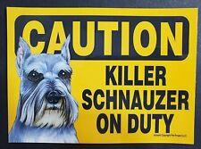 "Caution Killer Schnauzer On Duty Plastic 5""x7"" Sign, New!"