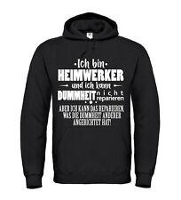 Ich bin HEIMWERKER / Dummheit anderer Hoodie Job Arbeit Handwerk Beruf Bau
