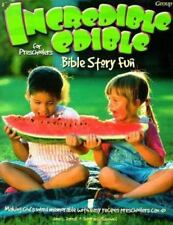 Incredible Edible Bible Story Fun for Preschoolers by Jane Jarrell and...
